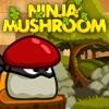 Ninja Mushro…